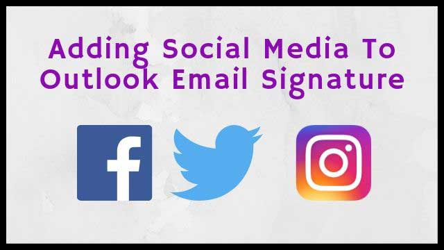 How To Add Social Media Icons To Outlook Email Signature (Guide)