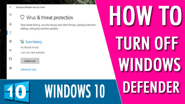how to disable windows defender windows 10