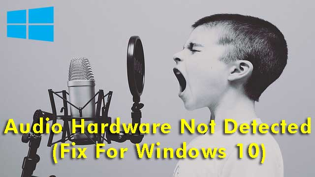 no speakers or headphones are plugged in windows 10 fix