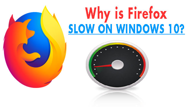 why is mozilla firefox slow