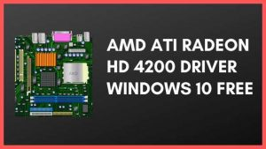 amd ati radeon hd 4200 driver windows 10 free download