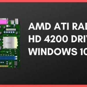 AMD Ati Radeon HD 4200 Driver Windows 10 Free Download