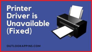 printer driver is unavailable fixed