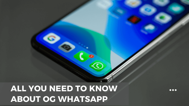 All You Need to Know About Og Whatsapp