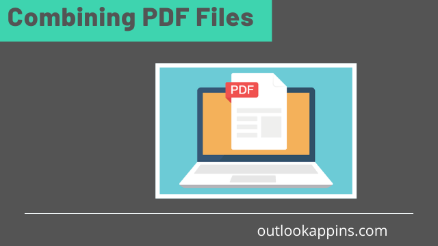 Combining PDF Files; why is it important?