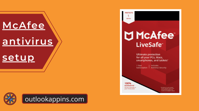 Mcafee Antivirus Setup - All You Need to Know