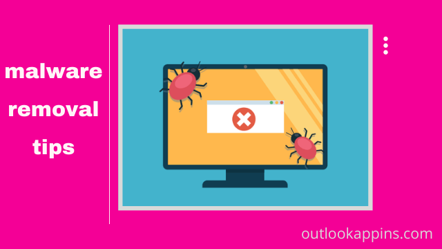 Top 10 malware removal tips that help you clean your PC from virus threats