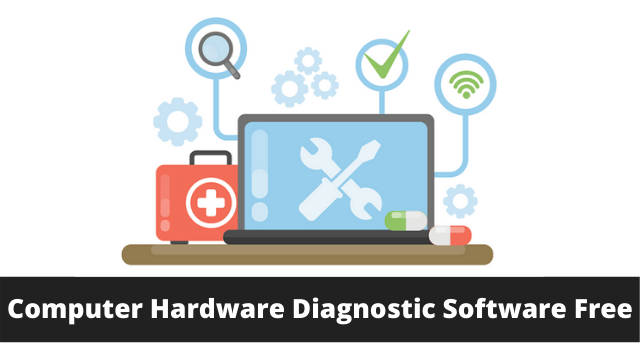 Computer Hardware Diagnostic Software Free