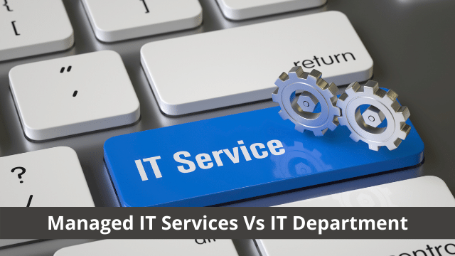 Managed IT Services Vs IT Department