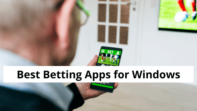 Best Betting Apps for Windows