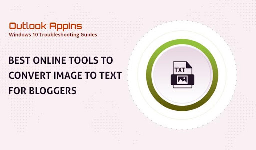 Best online tools to Convert Image to Text for Bloggers