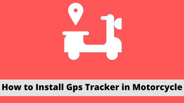 How to Install Gps Tracker in Motorcycle