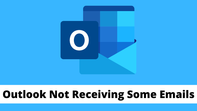 Outlook Not Receiving Some Emails