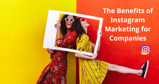 Benefits of Instagram Marketing for Companies