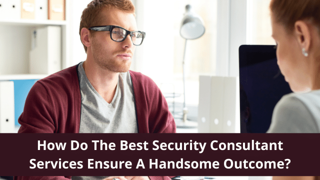 Best Security Consultant Services