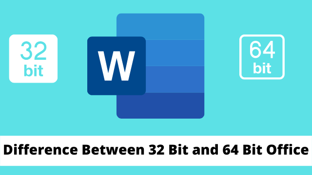 Difference Between 32 Bit and 64 Bit Office