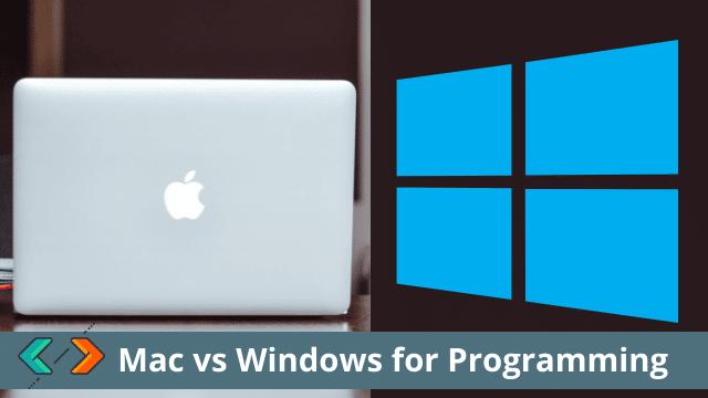 Mac vs Windows for Programming