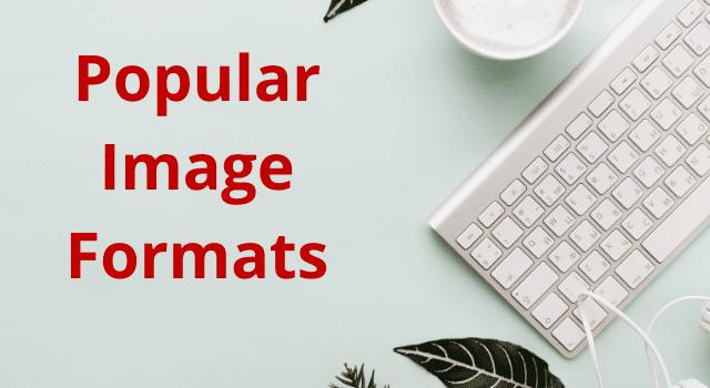 Popular Image Formats