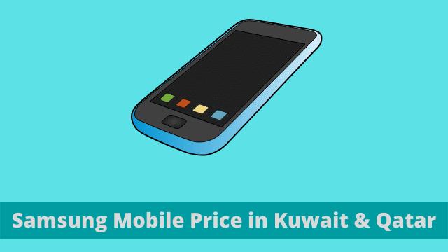 Samsung Mobile Price in Kuwait & Qatar