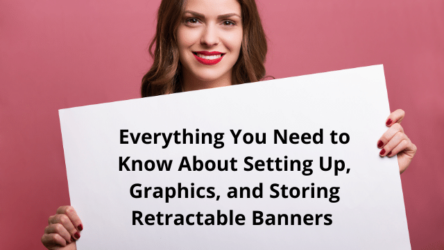 Setting Up Graphics and Storing Retractable Banners
