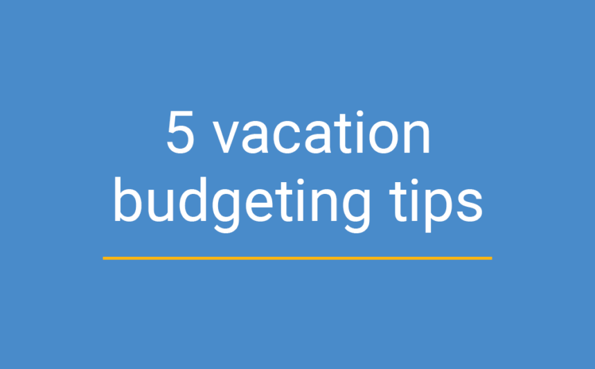 Tips for Your Next Vacation