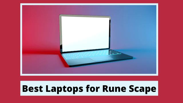 Best Laptops for Rune Scape