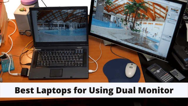 Best Laptops for Using Dual Monitor