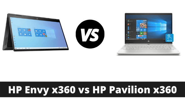 HP Envy x360 vs HP Pavilion x360