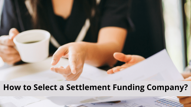 How to Select a Settlement Funding Company?